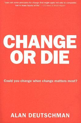 Change or Die By Deutschman, Alan